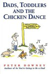 Dads Toddlers & Chicken Dance - Peter Downey