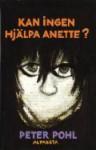Kan ingen hjälpa Anette? - Peter Pohl