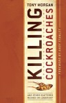 Killing Cockroaches: And Other Scattered Musings on Leadership - Tony Morgan, Andy Stanley