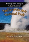 Buddy and Sally's Adventures in Yellowstone National Park - Adele Lassiter
