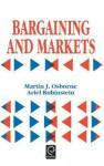Bargaining and Markets - Martin J. Osborne, Ariel Rubinstein
