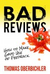 Bad Reviews: How to Make Good Use of Feedback (Applied NLP for Authors and Writers) - Thomas Oberbichler, Augustine Mastroine, Sharon Vaz