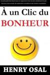 À un Clic du Bonheur - Henry Osal