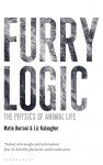 Furry Logic: The Physics of Animal Life - Matin Durrani, Liz Kalaugher