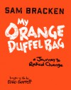 My Orange Duffel Bag - Sam Bracken, Echo Montgomery Garrett