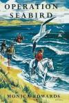 Operation Seabird - Monica Edwards