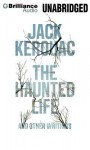 The Haunted Life: And Other Writings - Jack Kerouac, Todd Tietchen, Liev Schreiber, Luke Daniels