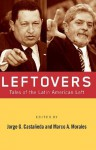 Leftovers: Tales of the Latin American Left - Jorge G. Castaxf1eda, Marco A. Morales
