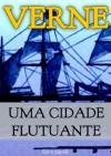 Uma cidade flutuante (Portuguese Edition) - Jules Verne, Julio Verne
