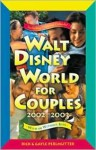 Walt Disney World for Couples, 2002-2003: With or Without Kids - Rick Perlmutter, Gayle Perlmutter