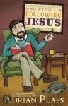Growing Up, Following Jesus - Adrian Plass