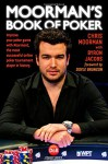 Moorman's Book of Poker: Improve your poker game with Moorman1, the most successful online poker tournament player in history - Chris Moorman, Byron Jacobs, Doyle Brunson