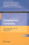 Contemporary Computing: Third International Conference, IC3 2010, Noida, India, August 9-11, 2010. Proceedings, Part II - Sanjay Ranka, Arunava Banerjee, Kanad Kishore Biswas, Sumeet Dua, Prabhat Mishra, Rajat Moona, Sheung-Hung Poon, Cho-Li Wang
