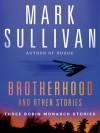 Brotherhood and Other Stories - Mark T. Sullivan
