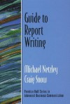 Guide to Report Writing (Guide to Business Communication Series) - Michael Netzley
