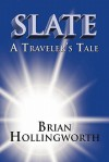 Slate: A Traveler's Tale - Brian Hollingworth
