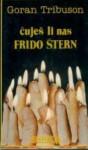 Čuješ li nas Frido Štern - Goran Tribuson