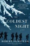 The Coldest Night: A Novel - Robert Olmstead