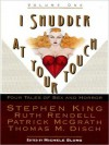 I Shudder at Your Touch: Volume One: Four Tales of Sex and Horror - Michele B. Slung