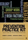 Prevention Practice Kit: Action Guides for Mental Health Professionals - Robert K. Conyne, Arthur M. Horne