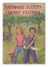The Brownie Scouts in the cherry festival (Brownie Scouts, 3) - Mildred A Wirt