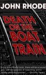 Death on the Boat Train - John Rhode