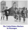 The United States Marines in Nicaragua - Bernard Nalty, United States Marine Corps