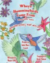 Where Hummingbirds Come from Bilingual Nepali English - Adele Marie Crouch, Megan Gibbs, Richa Pokhrel
