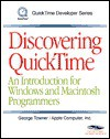 Discovering QuickTime: an introduction for windows and macintosh programmers [With CDROM] - George Towner, Apple Inc.