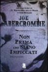 Non prima che siano impiccati (La prima legge, #2) - Joe Abercrombie, Benedetta Tavani