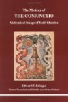 The Mystery of the Coniunctio: Alchemical Image of Individuation - Edward F. Edinger