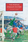 The Arsenal Stadium Mystery - Leonard R. Gribble, Martin Edwards