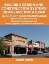 Building Design and Construction Systems (BDCS) ARE Mock Exam: ARE Overview, Exam Prep Tips, Multiple-Choice Questions and Graphic Vignettes, Solutions and Explanations (Architect Registration Exam) - Gang Chen