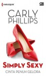 Simply Sexy - Cinta Penuh Gelora - Carly Phillips