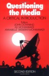 Questioning The Media: A Critical Introduction - John Downing