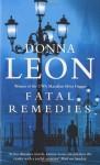 Fatal Remedies: (Brunetti) - Donna Leon