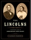 The Lincolns: A Scrapbook Look at Abraham and Mary - Candace Fleming