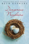Dangerous Neighbors - Beth Kephart