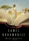The Camel Bookmobile - Masha Hamilton