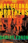 The Barcelona Brothers - Carlos Zanón, John Cullen