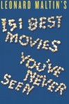Leonard Maltin's 151 Best Movies You've Never Seen - Leonard Maltin