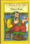 A Telling of the Tales: Five Stories - William J. Brooke, Richard Egielski