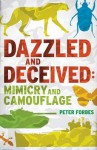 Dazzled and Deceived: Mimicry and Camouflage - Peter Forbes