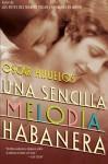 Una Sencilla Melodia Habanera - Oscar Hijuelos, Jose Lucas Badue