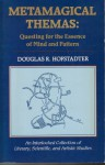 Metamagical Themas: Questing for the Essence of Mind and Pattern - Douglas R. Hofstadter