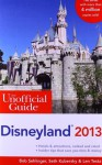 The Unofficial Guide: Disneyland 2013 - Bob Sehlinger