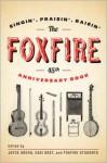 The Foxfire 45th Anniversary Book: Singin', Praisin', Raisin' - Casi Best, Foxfire Students