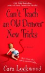 Can't Teach an Old Demon New Tricks - Cara Lockwood
