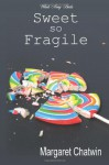 Sweet so Fragile - Margaret Chatwin