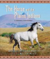 The Horse and the Plains Indians: A Powerful Partnership - Dorothy Hinshaw Patent, William Muñoz